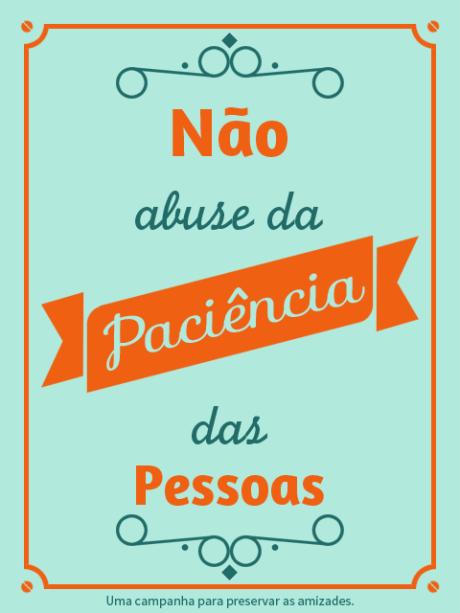 Não abuse da paciência das pessoas